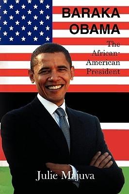 Baraka Obama, the African American President Julie Majuva