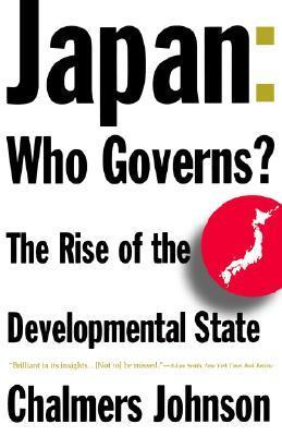 Japan: Who Governs?: The Rise of the Developmental State Chalmers Johnson