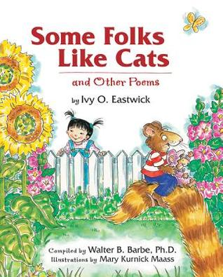 Some Folks Like Cats: And Other Poems  by  Ivy O. Eastwick
