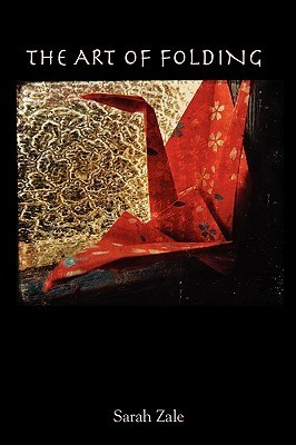 The Art of Folding  by  Sarah Zale