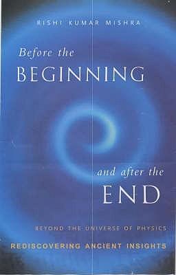 The Cosmic Matrix in the Light of the Vedas Rishi Kumar Mishra