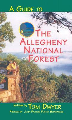 A Guide to the Allegheny National Forest Tom Dwyer