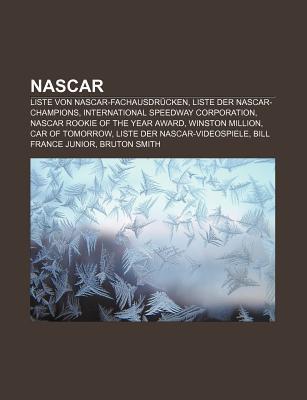 NASCAR: Liste Von NASCAR-Fachausdr Cken, Liste Der NASCAR-Champions, International Speedway Corporation, NASCAR Rookie of the Books LLC