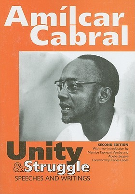 Unity & Struggle: Selected Speeches and Writings Amilcar Cabral