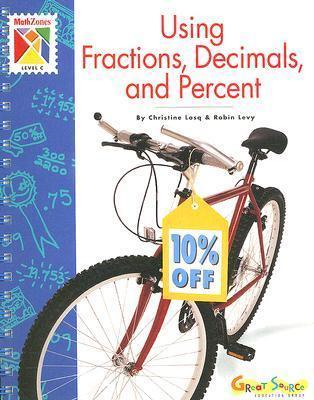 Using Fractions, Decimals, and Percent: Level C Christine Losq