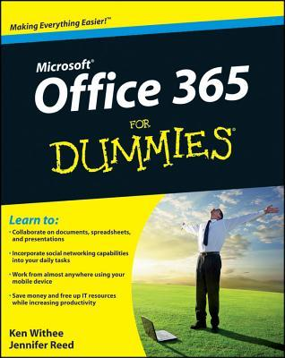Office 365 For Dummies (For Dummies  by  Ken Withee