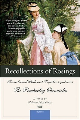 Recollections of Rosings: The acclaimed Pride and Prejudice sequel series (The Pemberley Chronicles, #8)  by  Rebecca Ann Collins
