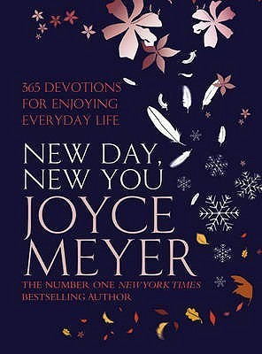 New Day, New You: 365 Devotions For Enjoying Everyday Life  by  Joyce Meyer