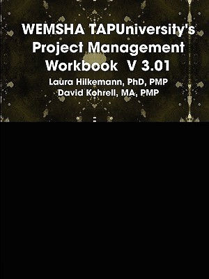 WEMSHA TAP Universitys Project Management Workbook  V 3.01  by  Laura Hilkemann
