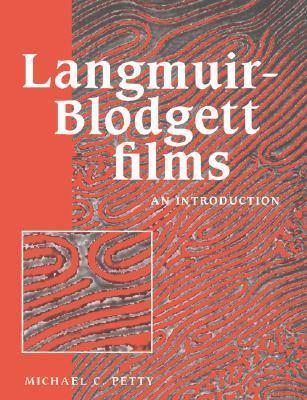 Langmuir-Blodgett Films: An Introduction Michael C. Petty