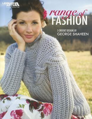 Range Of Fashion (Leisure Arts #4264) George Shaheen
