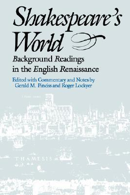 Shakespeares World: Background Readings in the English Renaissance  by  Roger Lockyer