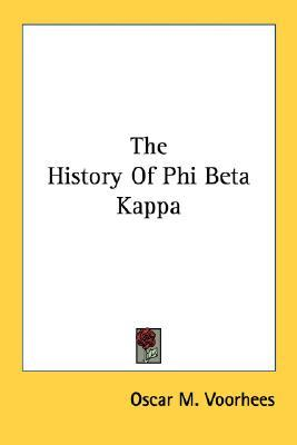 The History Of Phi Beta Kappa Oscar M. Voorhees