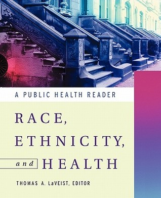 Minority Populations and Health: An Introduction to Health Disparities in the United States  by  Thomas A. LaVeist