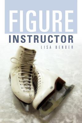 Figure Instructor  by  Lisa Bender