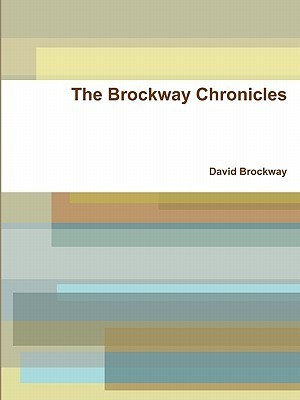 The Brockway Chronicles  by  David Brockway