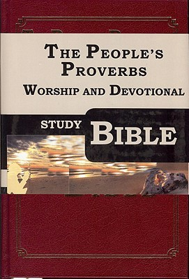 The Peoples Proverbs Worship and Devotional Study Bible: Ppwds Bible: Ppwds Bible Milton Maye