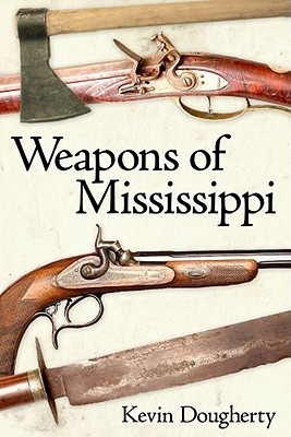 Weapons of Mississippi  by  Kevin Dougherty