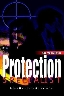 Kip Macallister: Protection Specialist  by  Lisa Hendrix Simmons