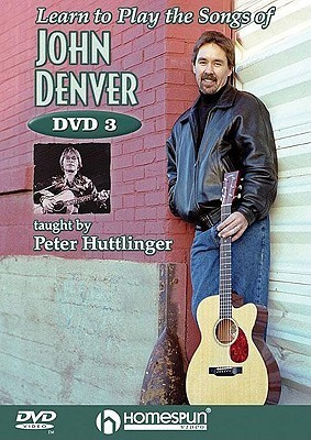 Learn to Play the Songs of John Denver, Lesson Three  by  Pete Huttlinger