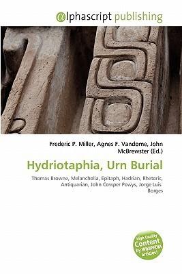 Hydriotaphia, Urn Burial Frederic P.  Miller