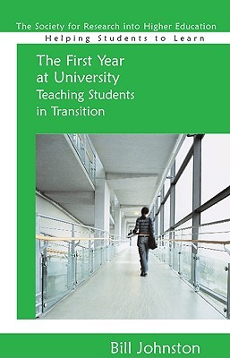 The First Year at University: Teaching Students in Transition  by  Bill Johnston