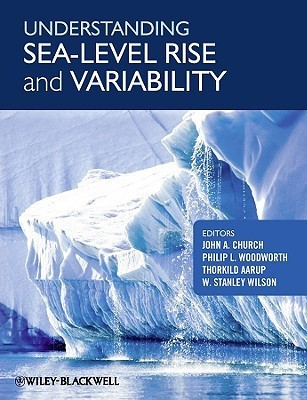 Understanding Sea Level Rise And Variability  by  John Church