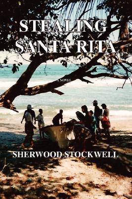 Stealing Santa Rita Sherwood Stockwell