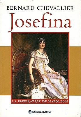 Josefina: La emperatriz de Napoleón Bernard Chevallier