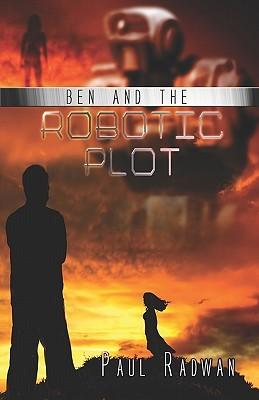 Ben and the Robotic Plot Paul Radwan