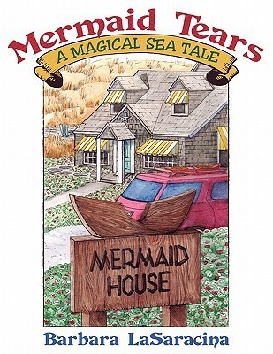 Mermaid Tears: A Magical Sea Tale Barbara LaSaracina