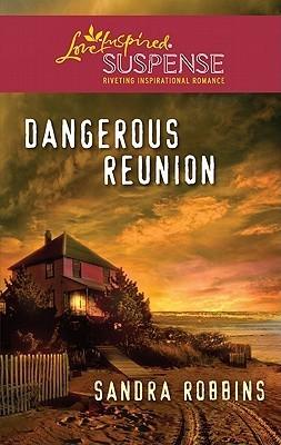 Dangerous Reunion (Ocracoke Island, #1)  by  Sandra Robbins