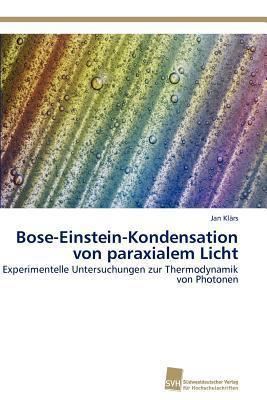 Bose-Einstein-Kondensation Von Paraxialem Licht Jan Kl Rs