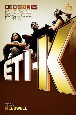 ETI-K: En un Mundo Donde Todo Cuenta  by  Sean McDowell