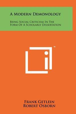A Modern Demonology: Being Social Criticism in the Form of a Scholarly Dissertation  by  Frank Getlein