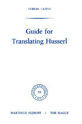 Guide for Translating Husserl  by  Dorion Cairns