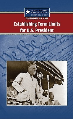 Amendment XXII: Establishing Term Limits for U.S. President Tracey Biscontini