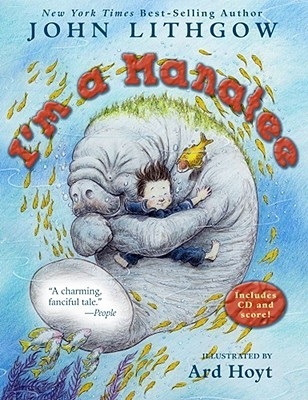 Im a Manatee: (Book & CD)  by  John Lithgow