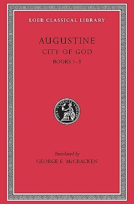 City of God 1, Books 1-3 Augustine of Hippo