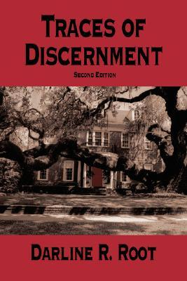 Traces of Discernment Darline R. Root
