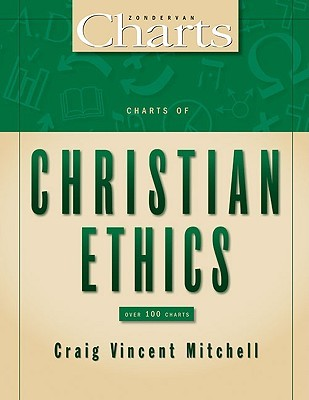 Charts of Christian Ethics  by  Craig Vincent Mitchell