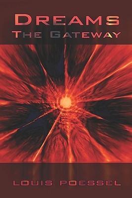 Dreams: The Gateway  by  Louis Poessel