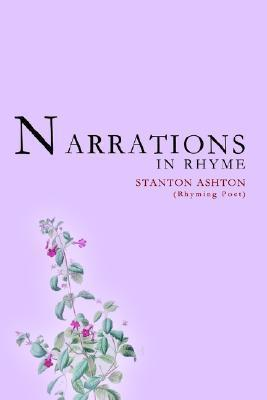 Narrations in Rhyme  by  Stanton Dean Ashton