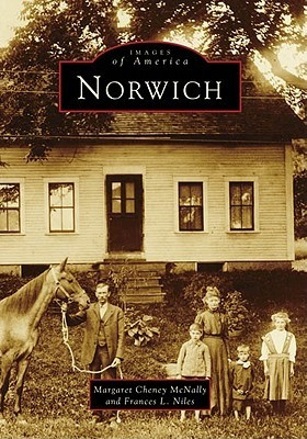 Norwich, VT (Images of America) Margaret Cheney McNally