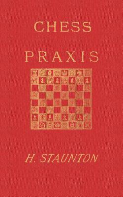 Stauntons Chess Praxis Howard Staunton