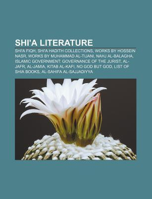Shia Literature: Shia Fiqh, Shia Hadith Collections, Works Hossein Nasr, Works by Muhammad Al-Tijani, Nahj Al-Balagha by Source Wikipedia