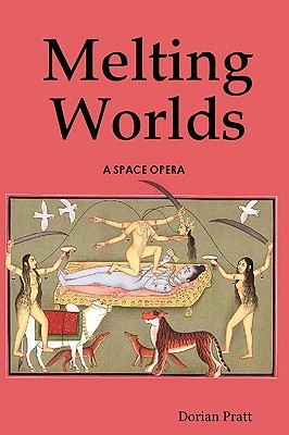 Melting Worlds Dorian Pratt