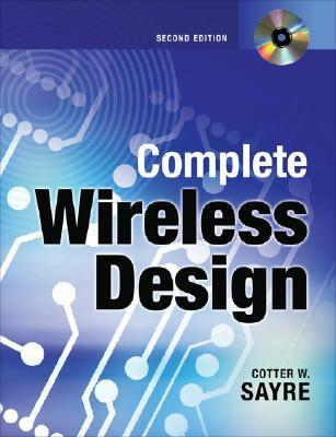 Complete Wireless Design [With CDROM]  by  Cotter W. Sayre