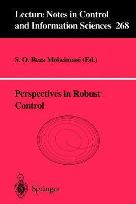 Perspectives In Robust Control (Lecture Notes In Control And Information Sciences)  by  S.O. Reza Moheimani