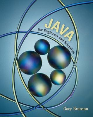 Java for Engineers and Scientists  by  Gary J. Bronson